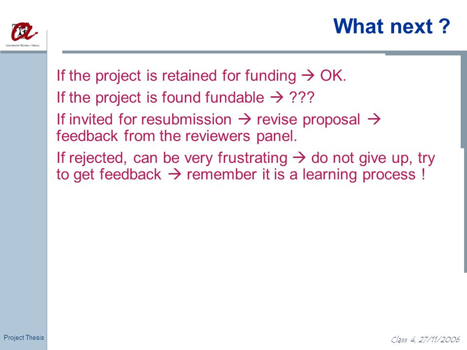 What next If the project is retained for funding  OK.
