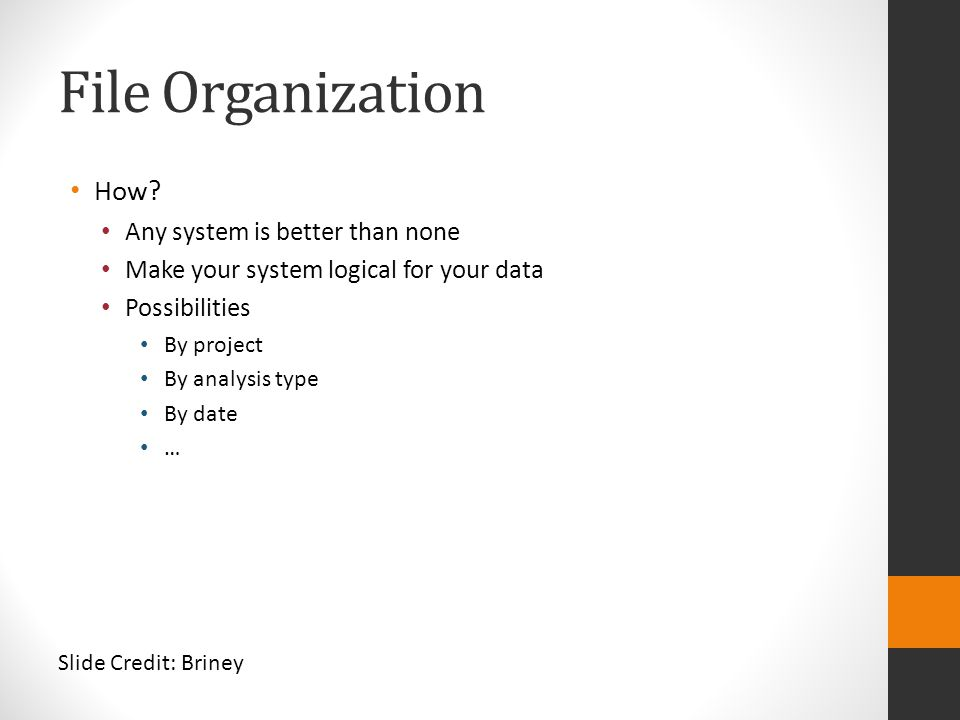 File Organization How Any system is better than none