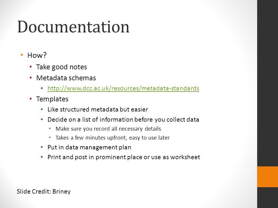 Documentation How Take good notes Metadata schemas Templates