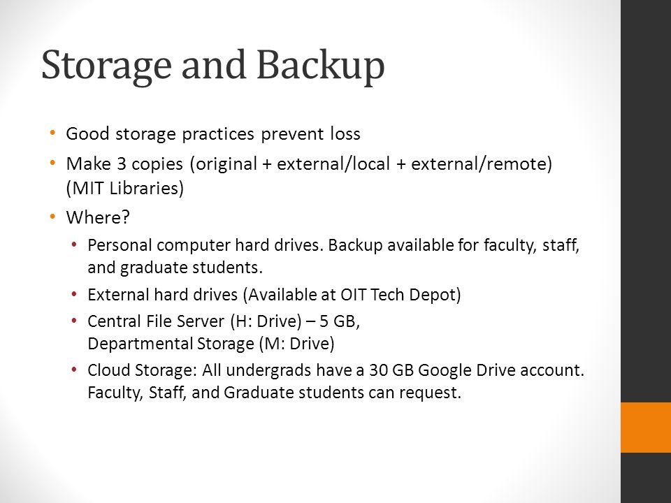 Storage and Backup Good storage practices prevent loss