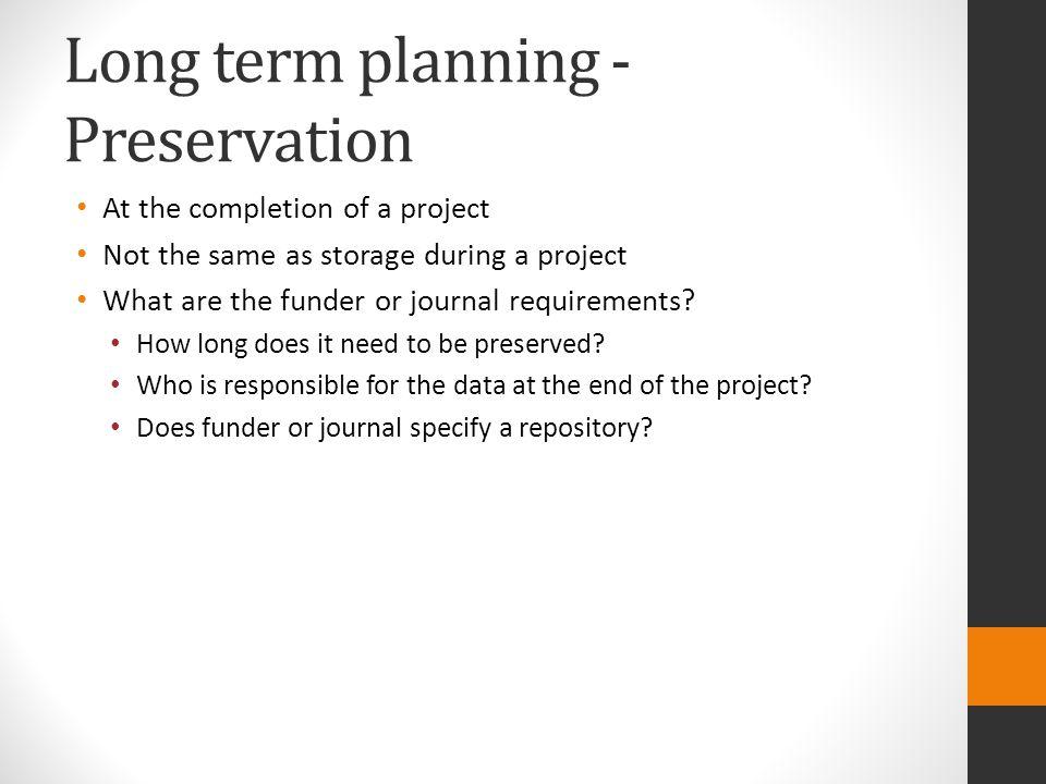 Long term planning - Preservation