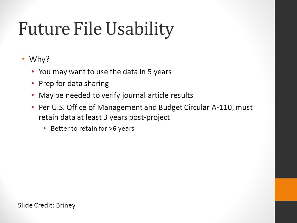 Future File Usability Why You may want to use the data in 5 years
