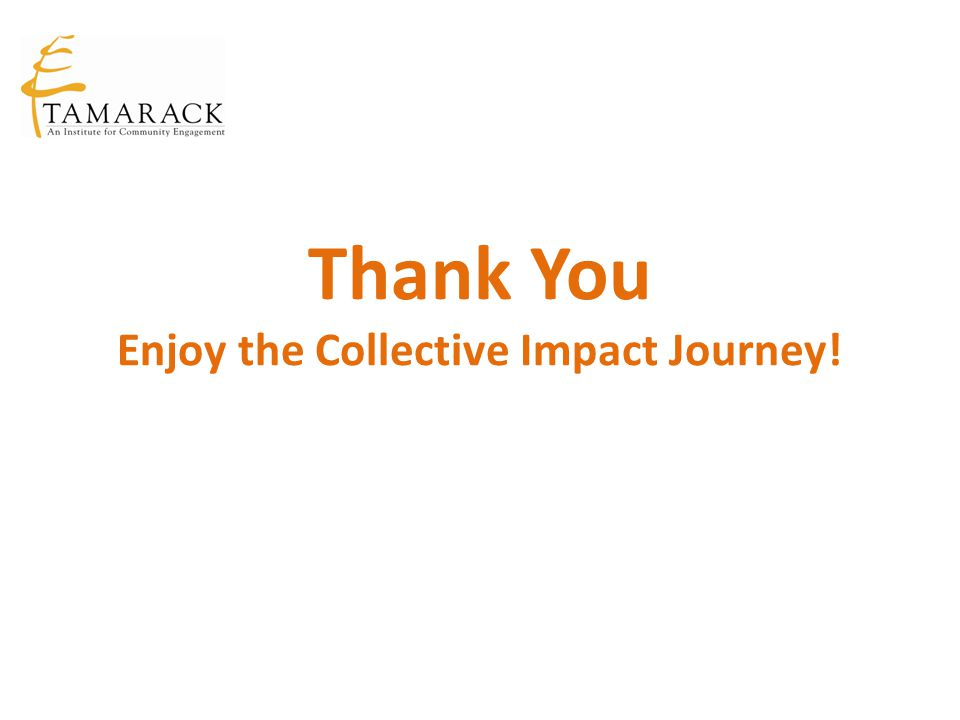 Thank You Enjoy the Collective Impact Journey!