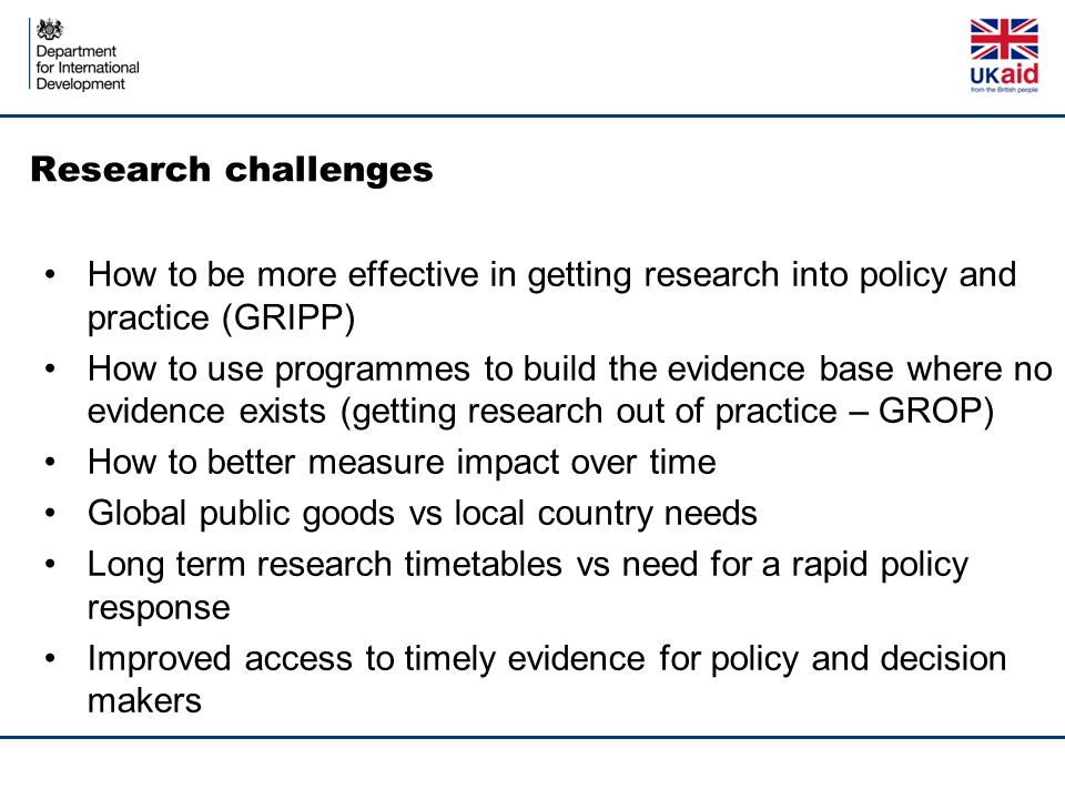 Research challenges How to be more effective in getting research into policy and practice (GRIPP)