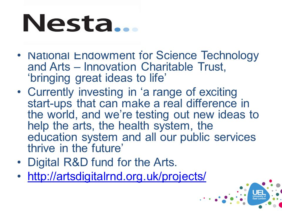 National Endowment for Science Technology and Arts – Innovation Charitable Trust, 'bringing great ideas to life'