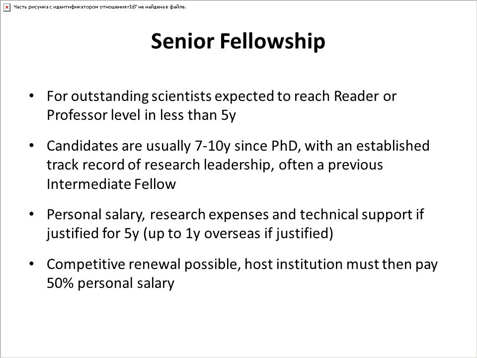 Senior Fellowship For outstanding scientists expected to reach Reader or Professor level in less than 5y.