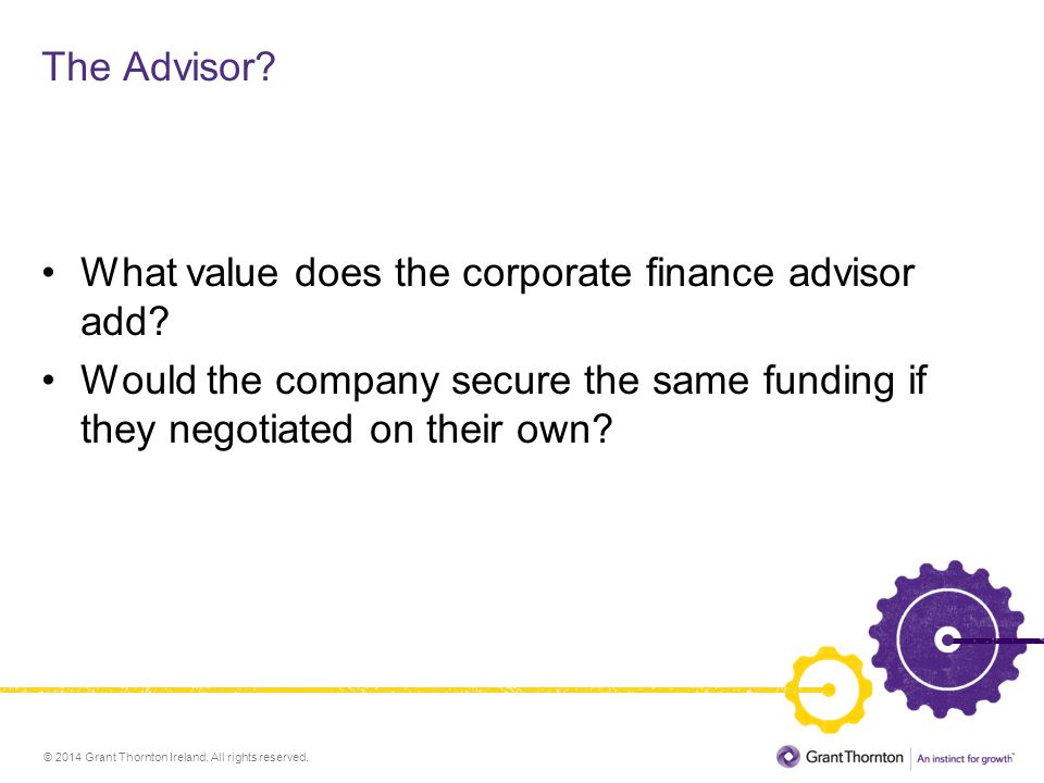 The Advisor. What value does the corporate finance advisor add.