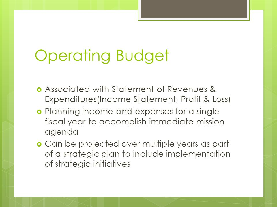 Operating Budget Associated with Statement of Revenues & Expenditures(Income Statement, Profit & Loss)