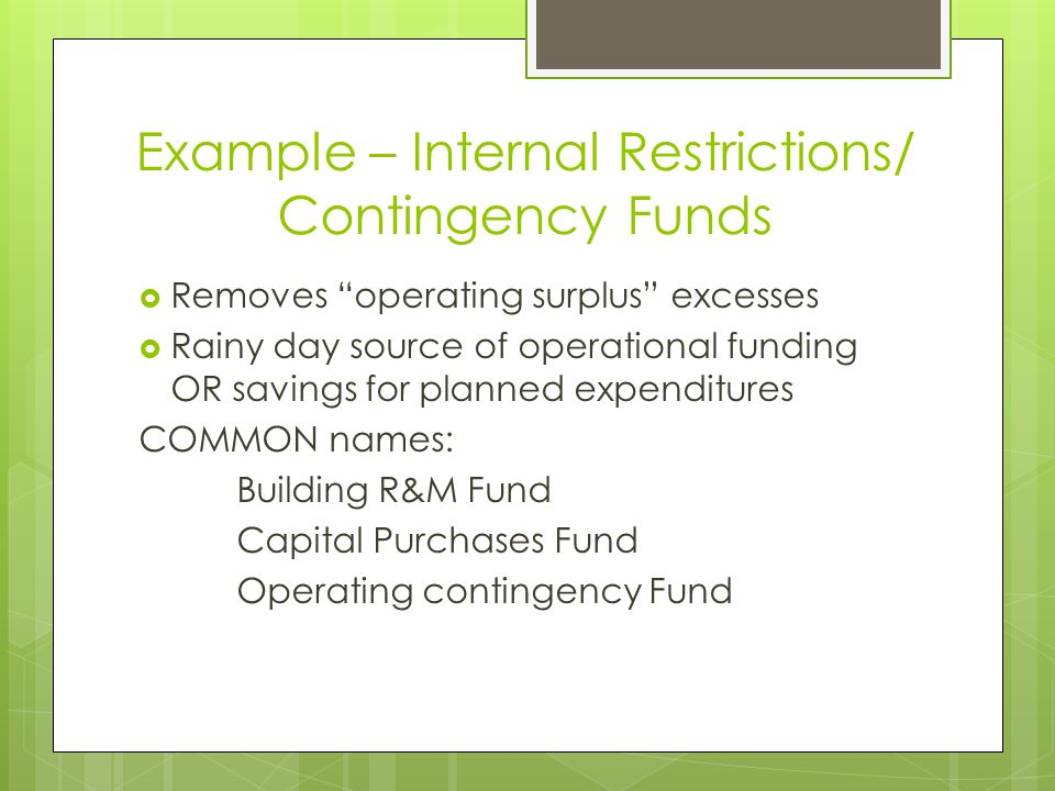 Example – Internal Restrictions/ Contingency Funds