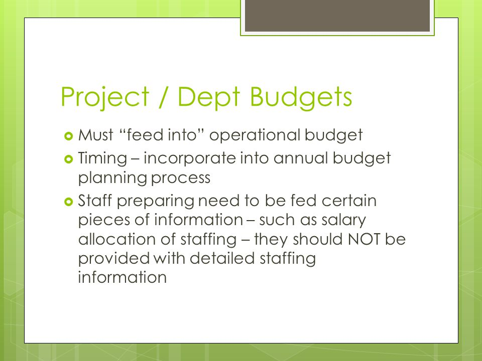 Project / Dept Budgets Must feed into operational budget