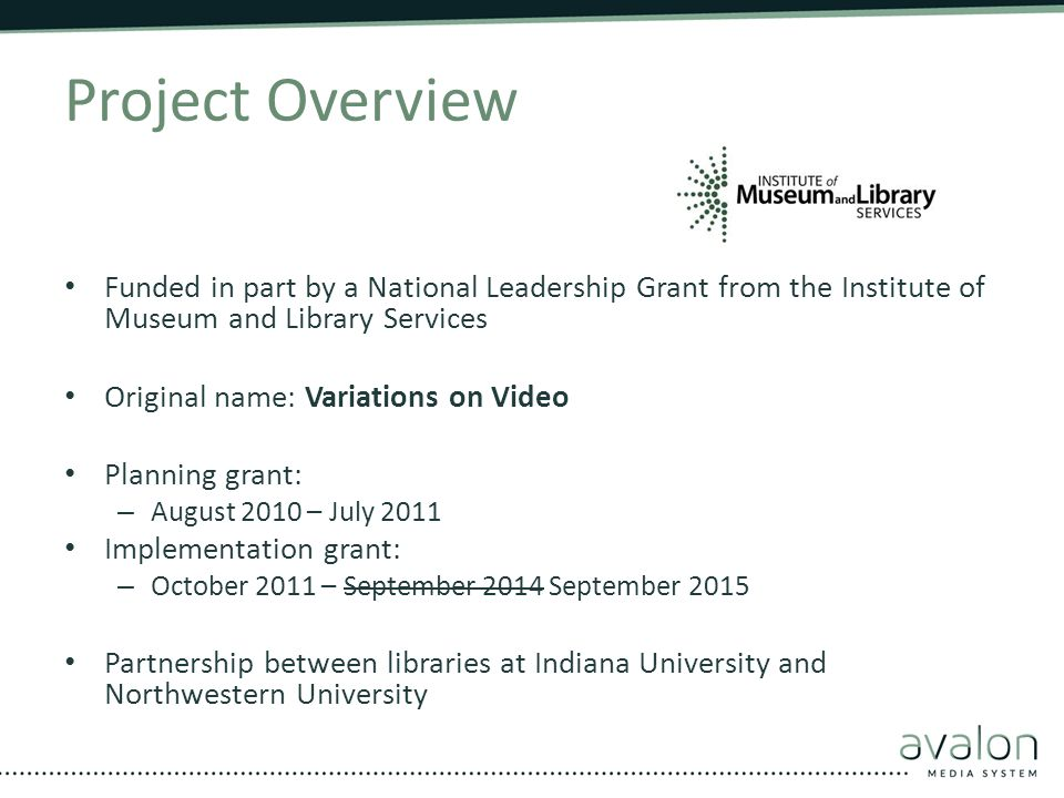 Project Overview Funded in part by a National Leadership Grant from the Institute of Museum and Library Services.
