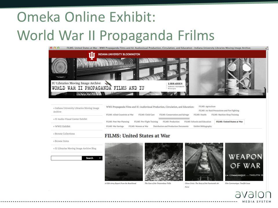 Omeka Online Exhibit: World War II Propaganda Frilms