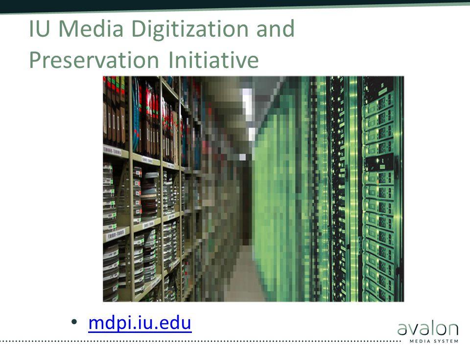 IU Media Digitization and Preservation Initiative