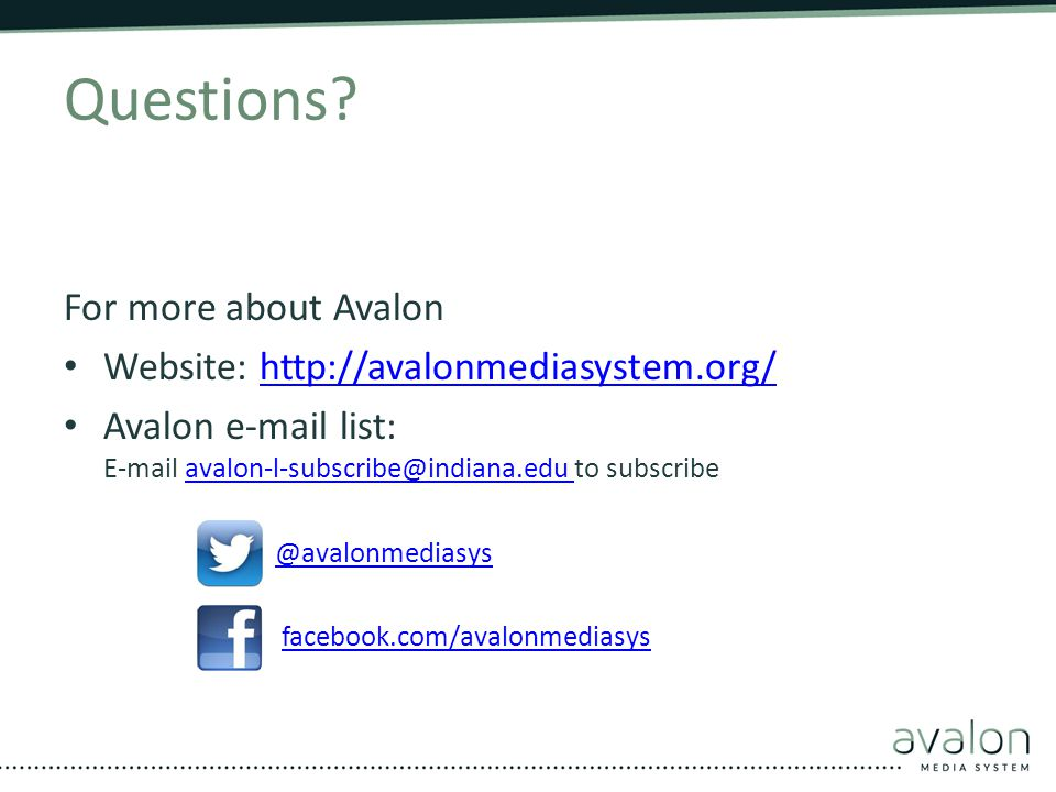 Questions For more about Avalon