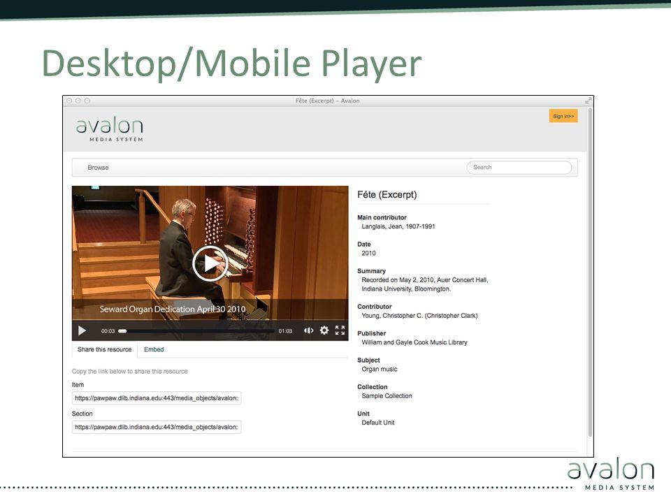 Desktop/Mobile Player