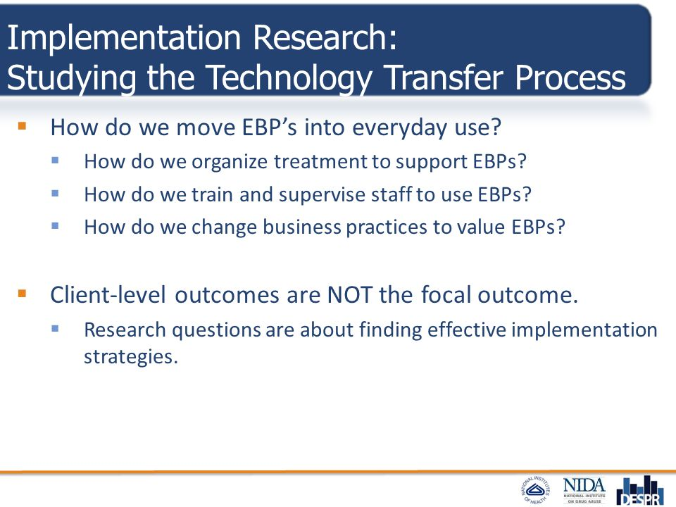 Implementation Research: Studying the Technology Transfer Process