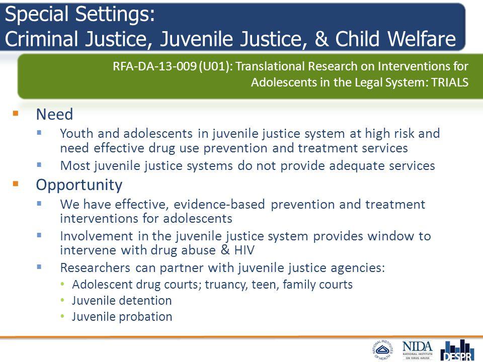 Special Settings: Criminal Justice, Juvenile Justice, & Child Welfare