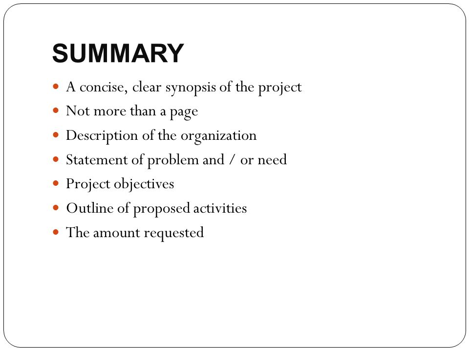 SUMMARY A concise, clear synopsis of the project Not more than a page