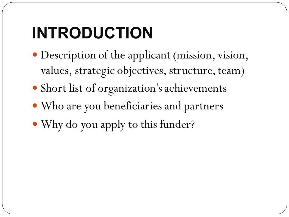INTRODUCTION Description of the applicant (mission, vision, values, strategic objectives, structure, team)