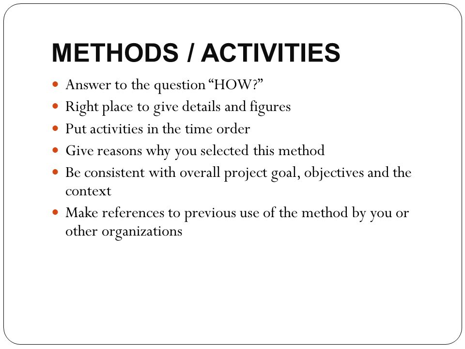 METHODS / ACTIVITIES Answer to the question HOW