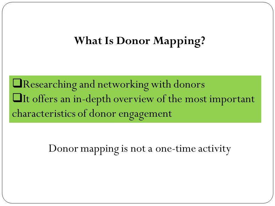 What Is Donor Mapping Researching and networking with donors.
