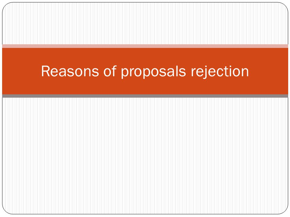 Reasons of proposals rejection