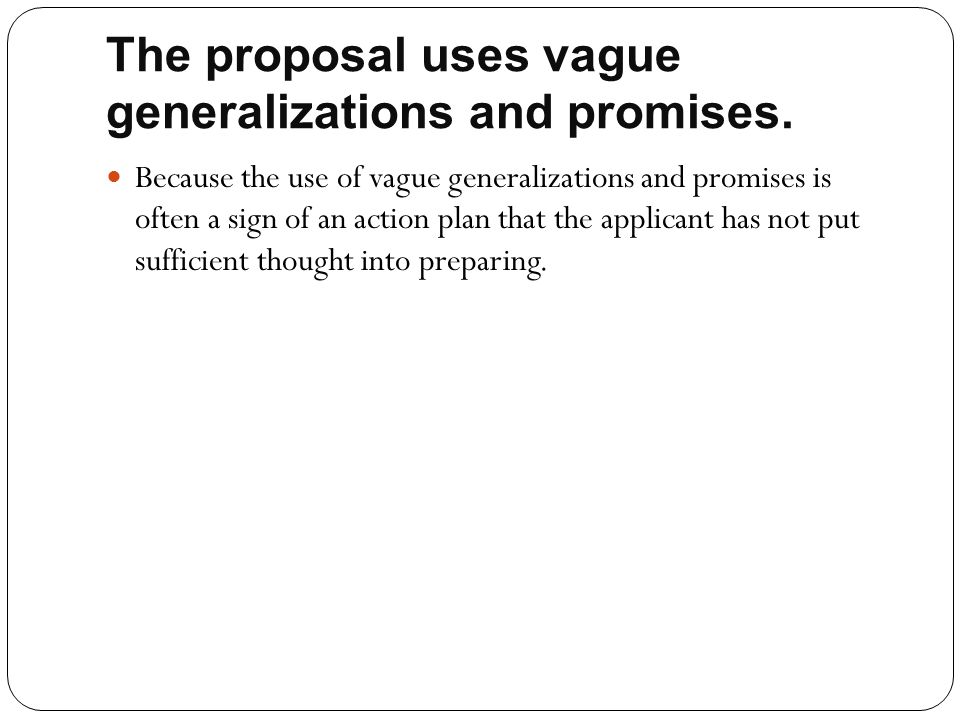 The proposal uses vague generalizations and promises.
