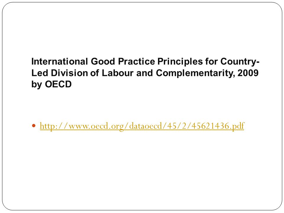 International Good Practice Principles for Country-Led Division of Labour and Complementarity, 2009 by OECD