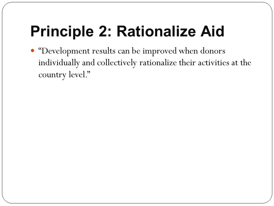Principle 2: Rationalize Aid