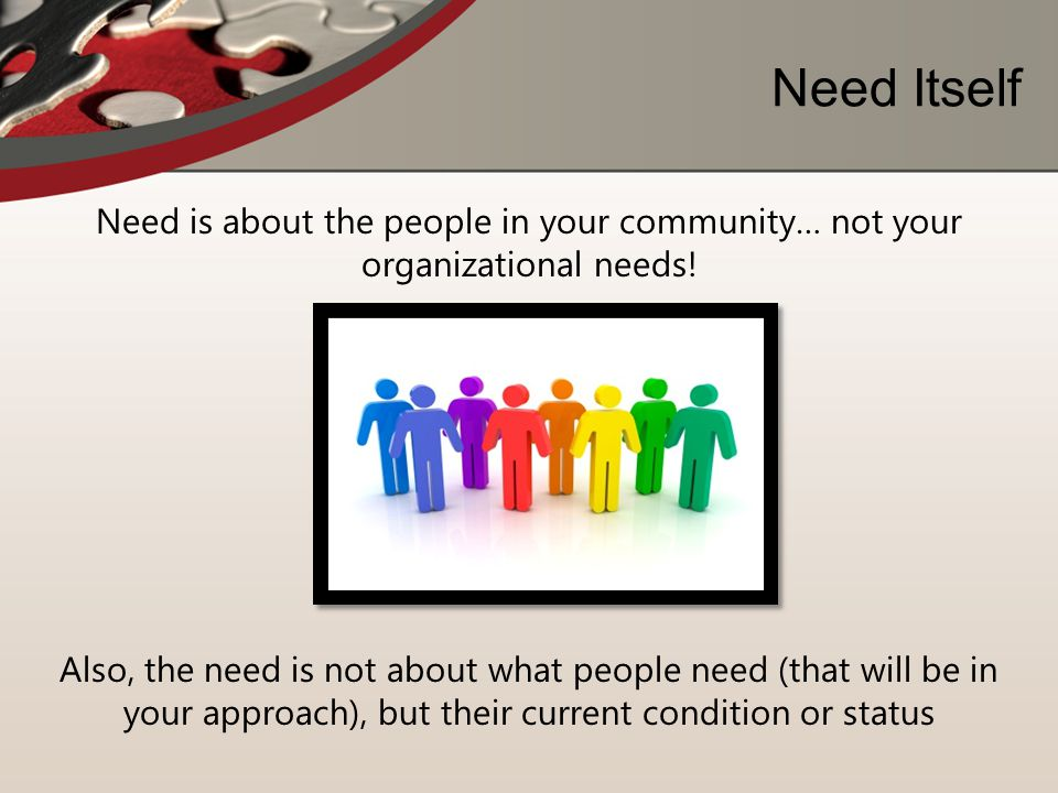 Need Itself Need is about the people in your community… not your organizational needs!