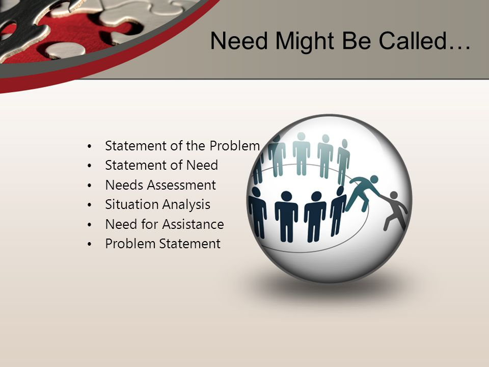 Need Might Be Called… Statement of the Problem Statement of Need