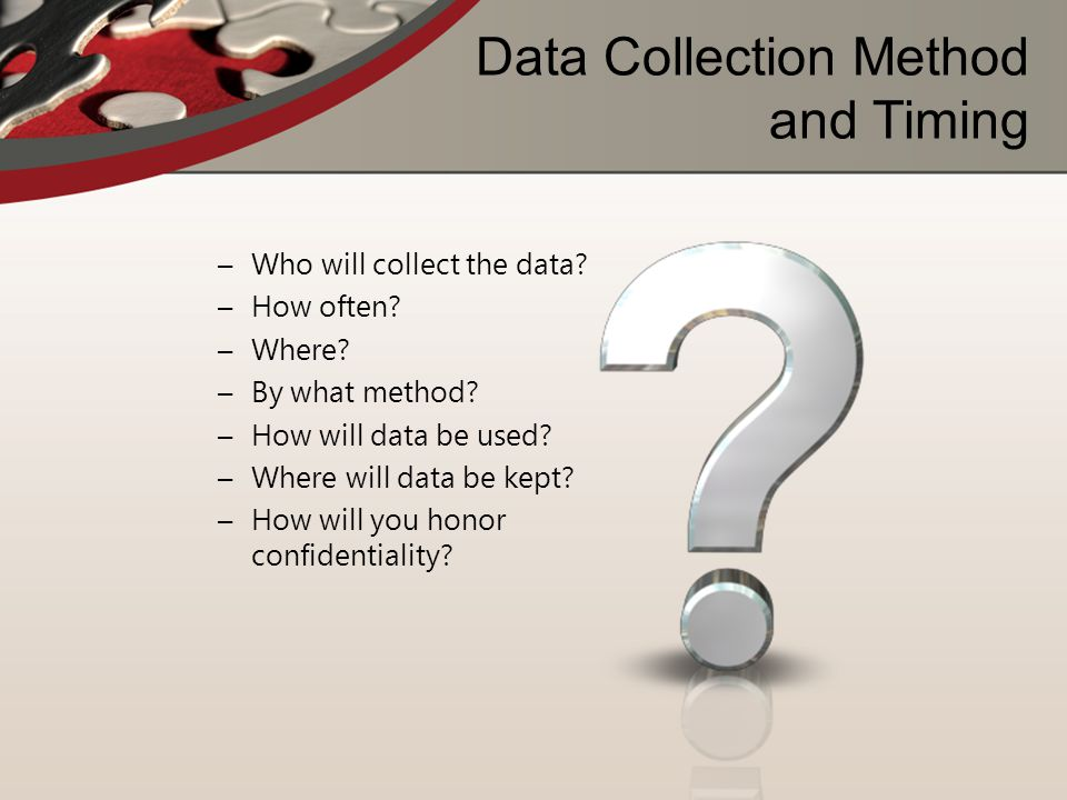 Data Collection Method and Timing
