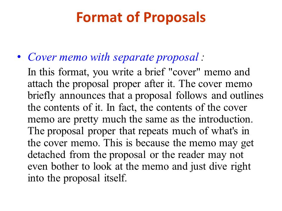 Format of Proposals Cover memo with separate proposal: