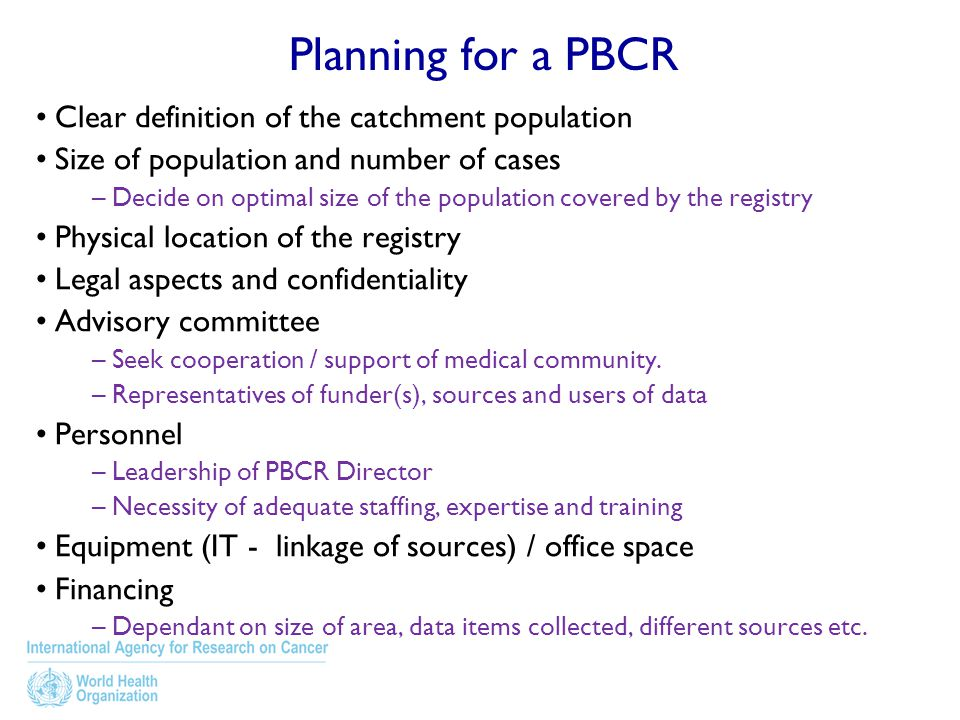 Planning for a PBCR Clear definition of the catchment population