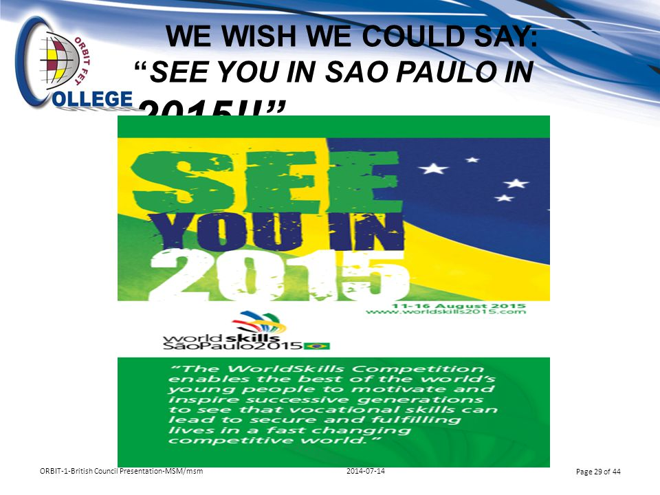 WE WISH WE COULD SAY: SEE YOU IN SAO PAULO IN 2015!!