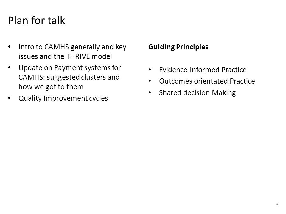 Plan for talk Intro to CAMHS generally and key issues and the THRIVE model.