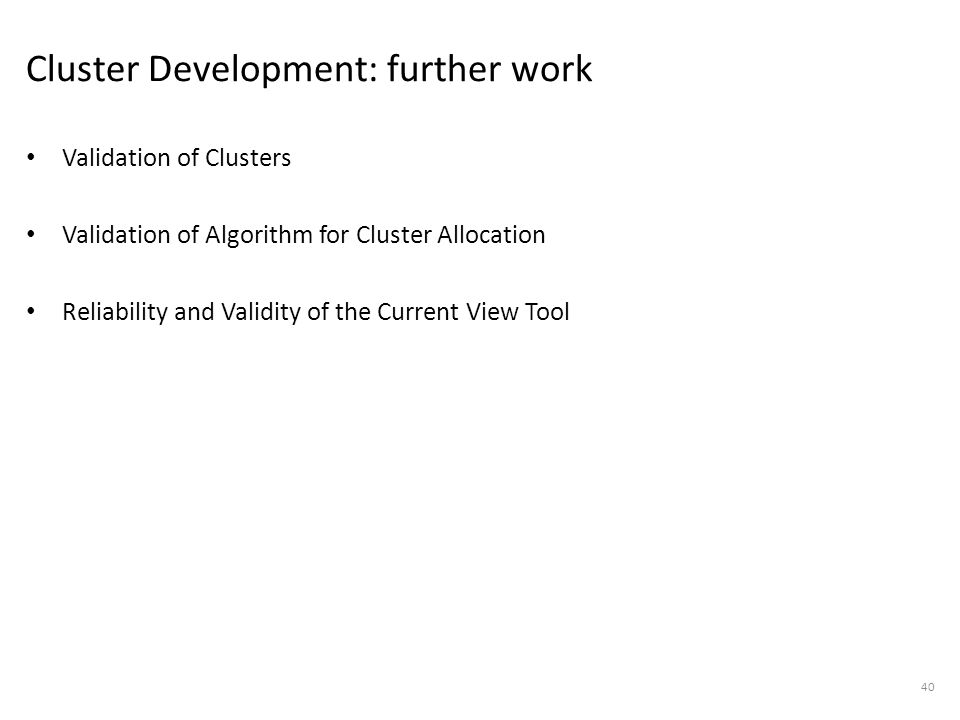 Cluster Development: further work