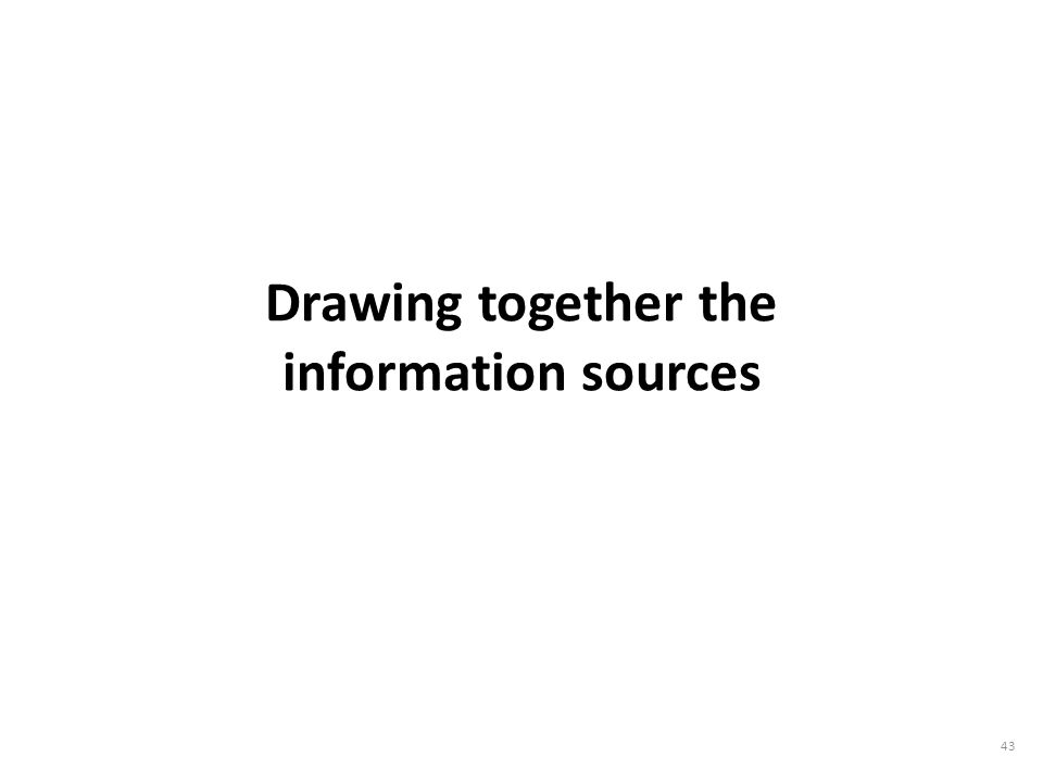 Drawing together the information sources