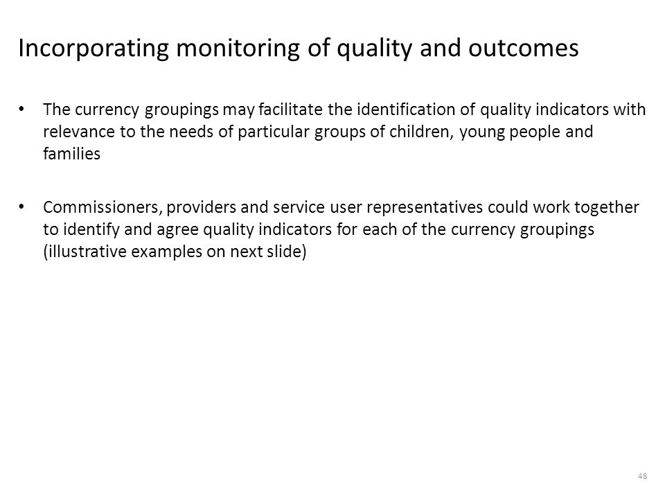 Incorporating monitoring of quality and outcomes