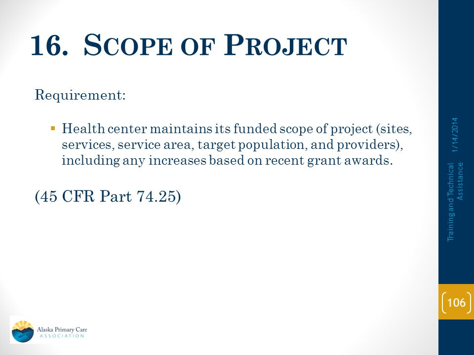 16. Scope of Project (45 CFR Part 74.25) Requirement: