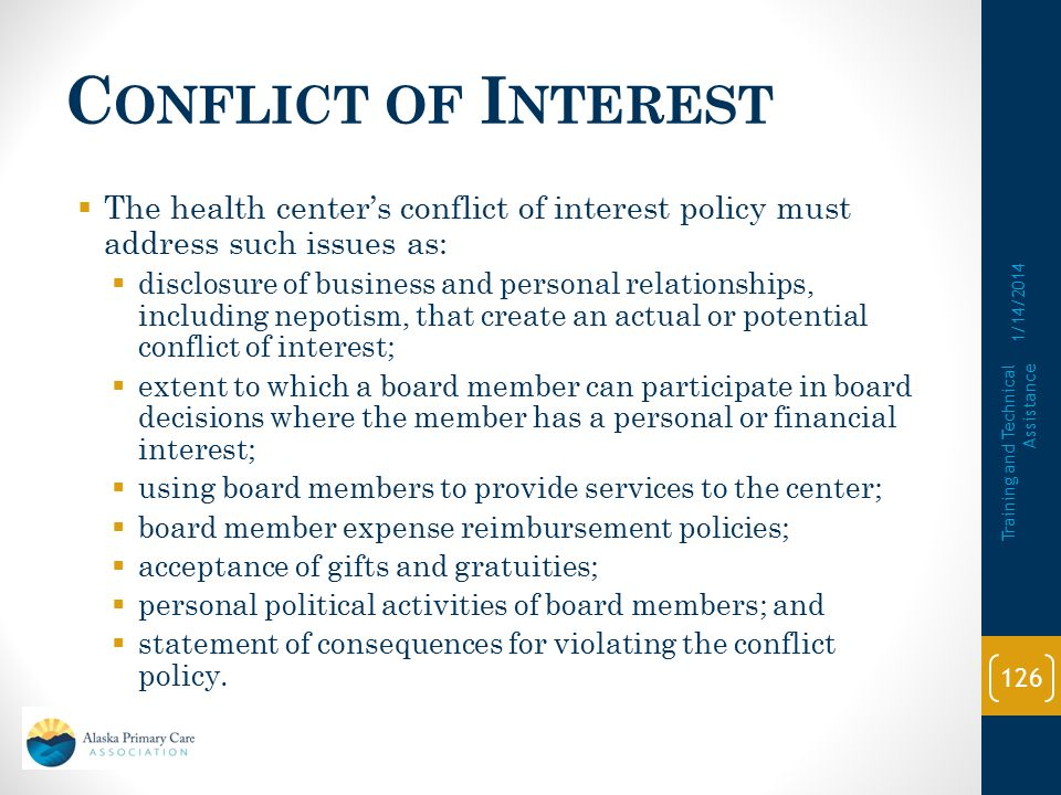 Conflict of Interest The health center's conflict of interest policy must address such issues as:
