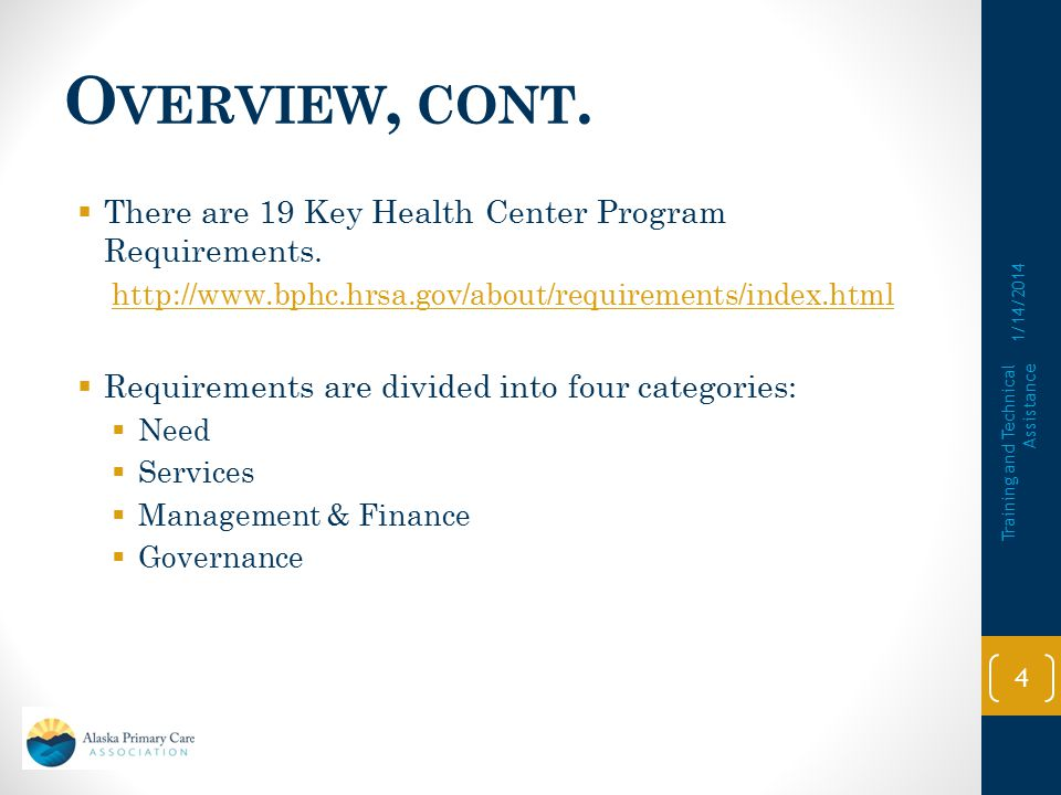 Overview, cont. There are 19 Key Health Center Program Requirements.