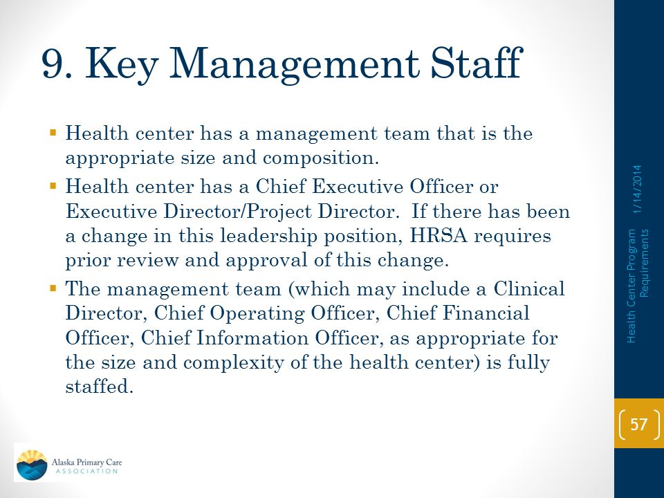9. Key Management Staff Health center has a management team that is the appropriate size and composition.