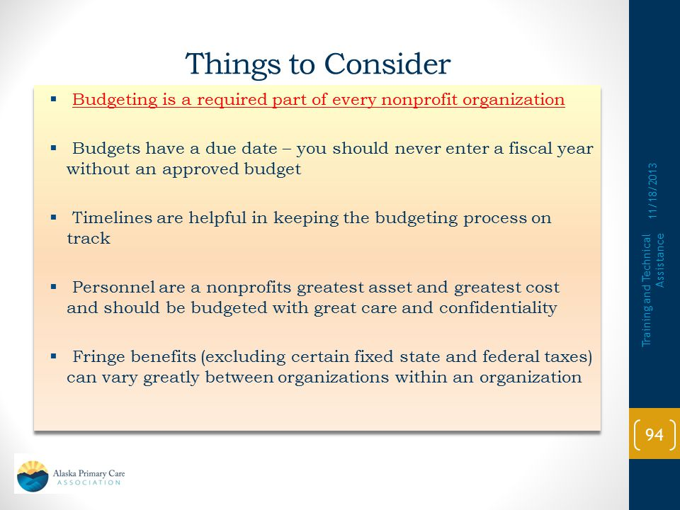 Things to Consider Budgeting is a required part of every nonprofit organization.