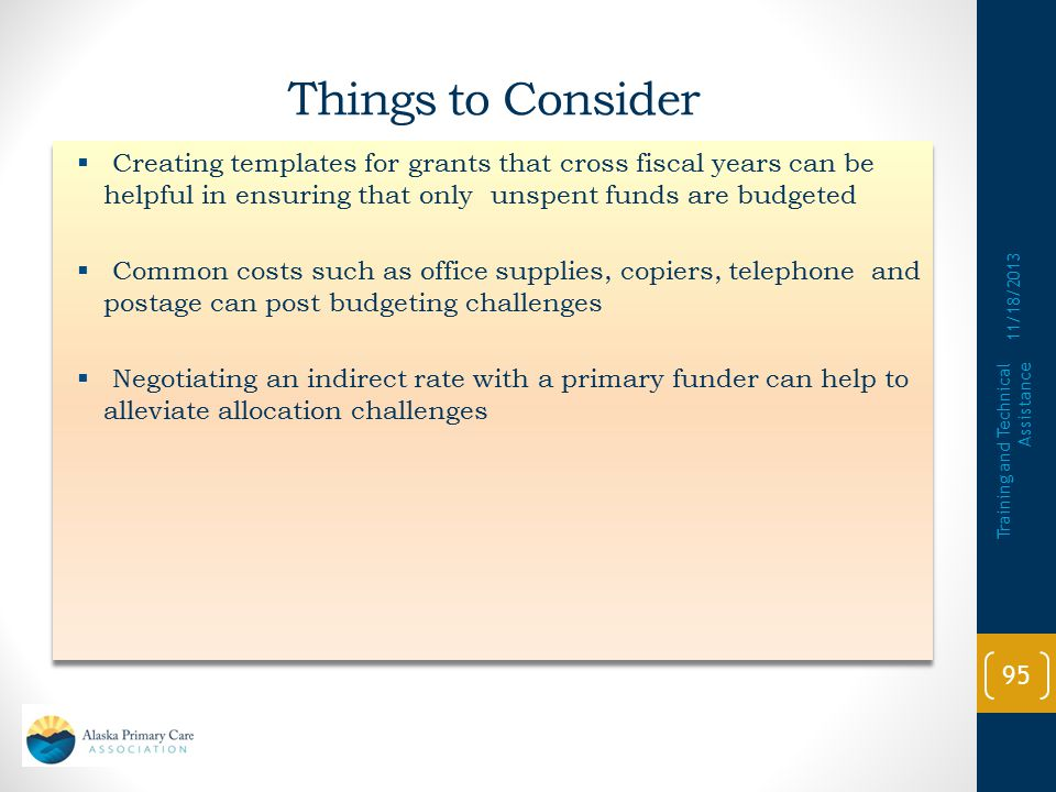 Things to Consider Creating templates for grants that cross fiscal years can be helpful in ensuring that only unspent funds are budgeted.