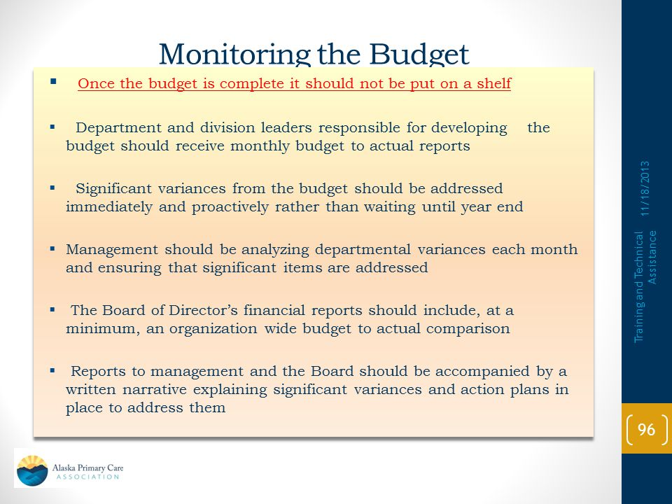 Monitoring the Budget Once the budget is complete it should not be put on a shelf.