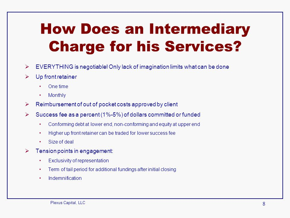 How Does an Intermediary Charge for his Services
