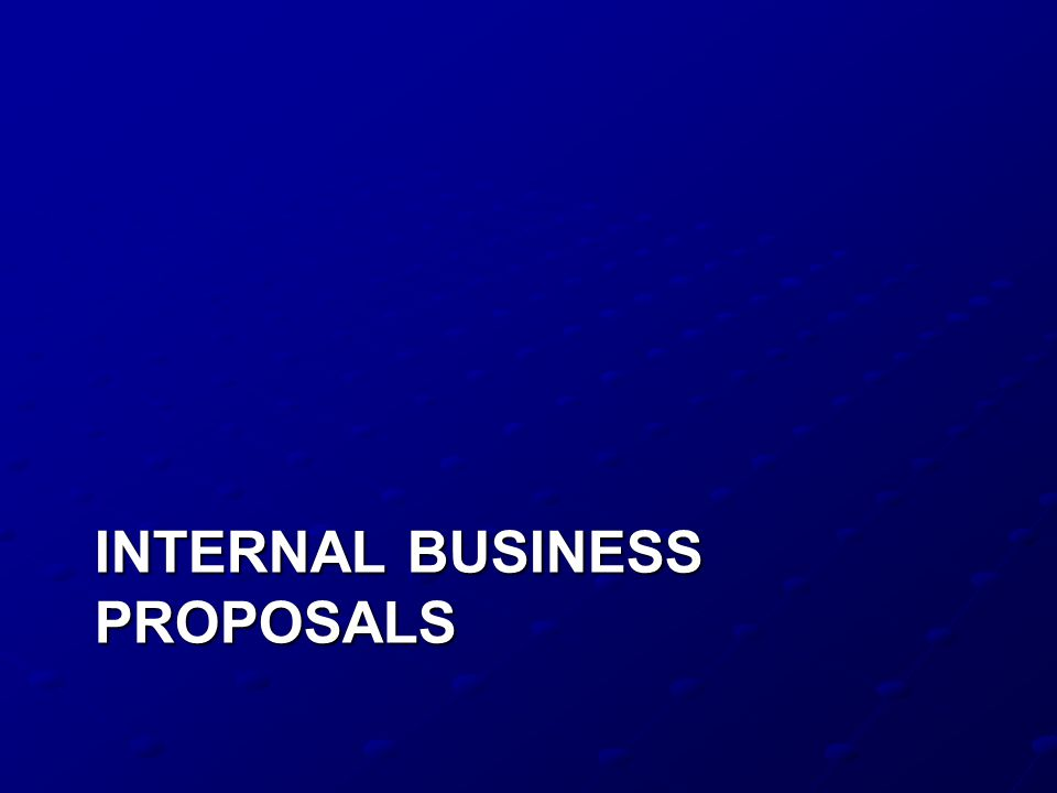 Internal Business Proposals