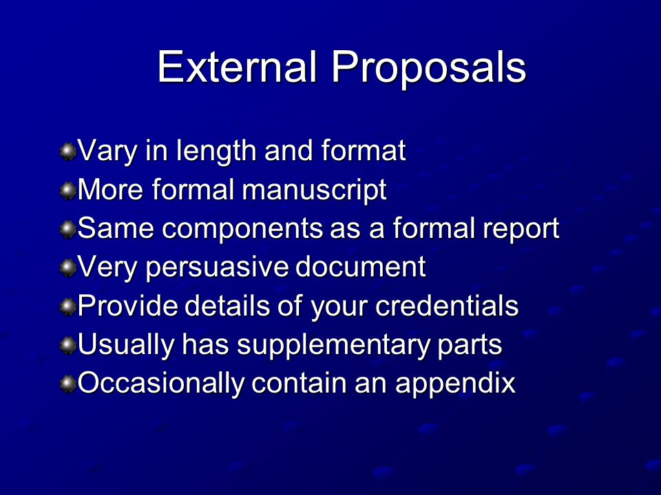 External Proposals Vary in length and format More formal manuscript