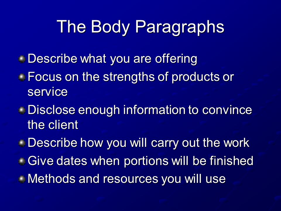The Body Paragraphs Describe what you are offering